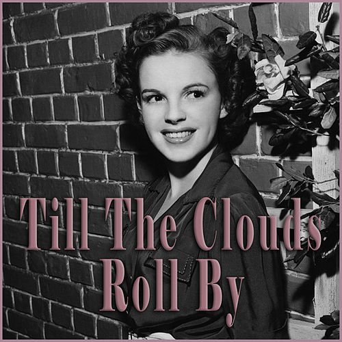Highlights From Till The Clouds Roll By by Judy Garland