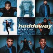 Let's Do It Now de Haddaway