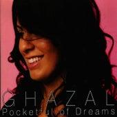 Pocketful of Dreams by Ghazal
