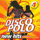 Disco Polo New Hits vol. 1 von Various Artists