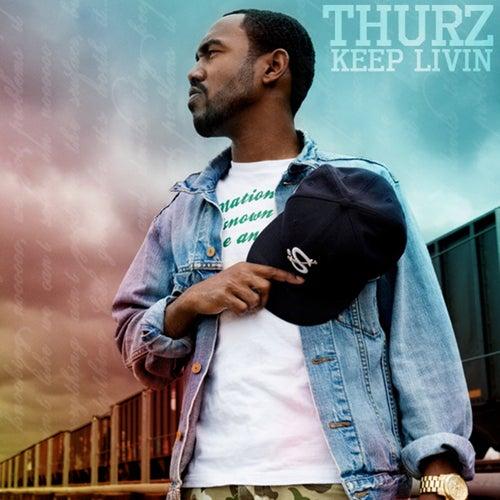 Keep Livin' - Single by Thurz