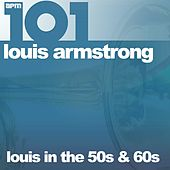 101 - Louis in the 50s & 60s by Louis Armstrong