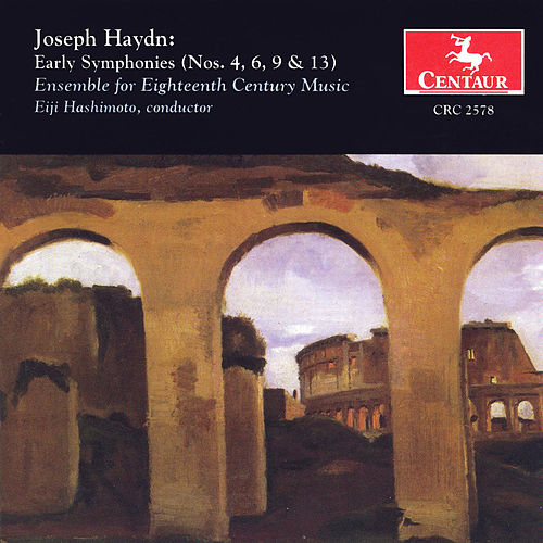 Early Symphonies (Nos. 4, 6, 9,  and 13) by Franz Joseph Haydn