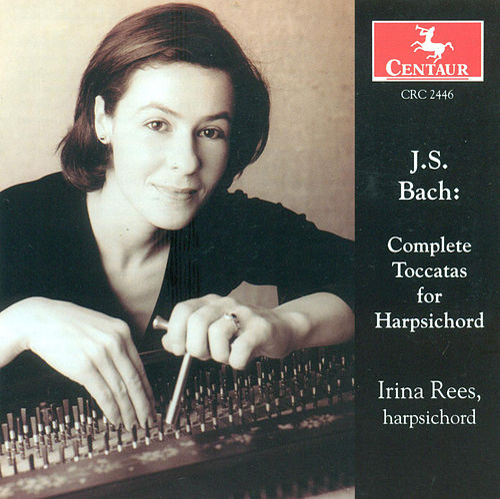 Complete Toccatas for Harpsichord by Johann Sebastian Bach