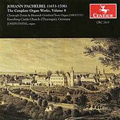 The Complete Organ Works, Vol. 8 de Johann Pachelbel