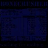 Working For Nothing de Bone Crusher