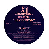 Allways b/w Can't Stay Away/Allways (remix) by Kev Brown