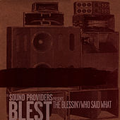 The Blessin'/Who Said What by Sound Providers