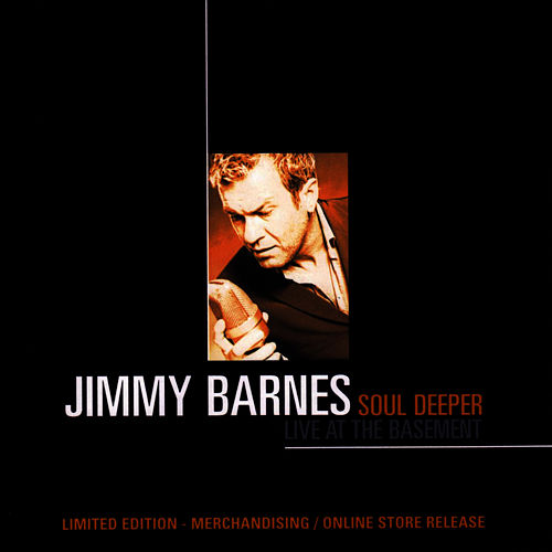 Soul Deeper- Live At The Basement by Jimmy Barnes