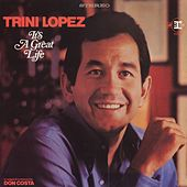 It's A Great Life by Trini Lopez