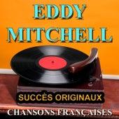 Chansons françaises (Succès originaux) de Eddy Mitchell