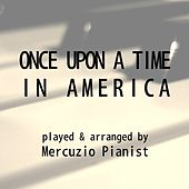 Once Upon a Time in America by Mercuzio Pianist