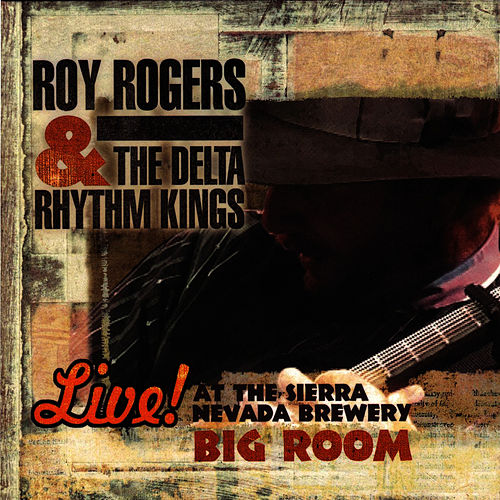 Live! At The Sierra Nevada Brewery Big Room by Roy Rogers