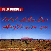 Total Abandon - Live In Australia '99 by Deep Purple