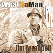What Is a Man by Jim Arrendell