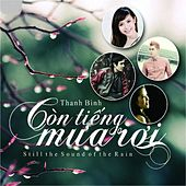 Con Tieng Mua Roi (Still The Sound Of The Rain) by Thanh Binh