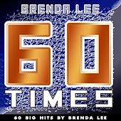 60 Times (60 Big Hits By Brenda Lee) von Brenda Lee