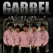 No Me Dejes by Grupo Gabbel