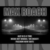 Jazz In 3/4 Time / Deeds Not Words / We Insist! Freedom Now Suite de Max Roach