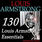 130 Louis Armstrong' Essentials (Remastered Version) de Louis Armstrong