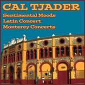Sentimental Moods / Cal Tjader's Latin Concert / Monterey Concerts de Cal Tjader