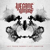 Let These Words Last Forever by We Came As Romans