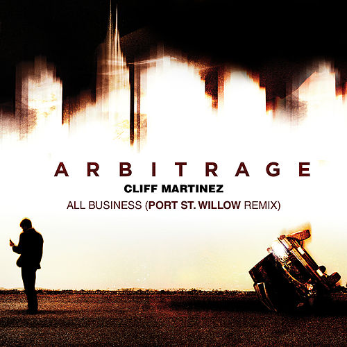 All Business (Port St. Willow Remix) by Cliff Martinez
