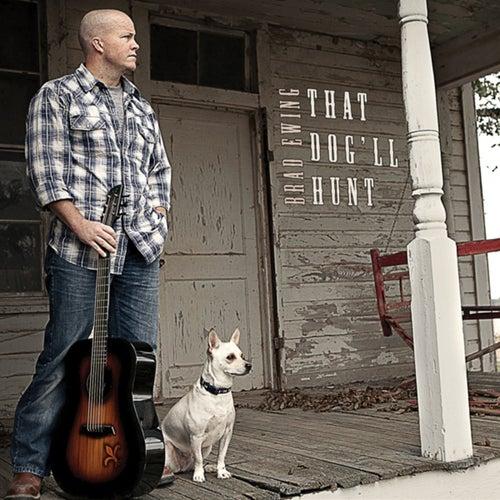 That Dog'll Hunt by Brad Ewing