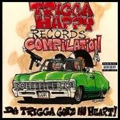 Trigga Happy Records Compilation - Da Trigga Gotz No Heart by Various Artists