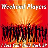 I Just Cant Hold Back - Single by Weekend Players