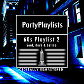 60s Party Playlist 2 Soul, Rock & Latino by Various Artists