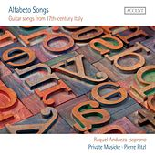 Alfabeto Songs: Guitar songs from 17th-century Italy by Various Artists