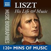 Liszt: His Life and Music by Various Artists