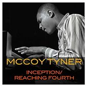 Inception / Reaching Fourth by McCoy Tyner