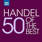 Handel - 50 Of The Best by Various Artists