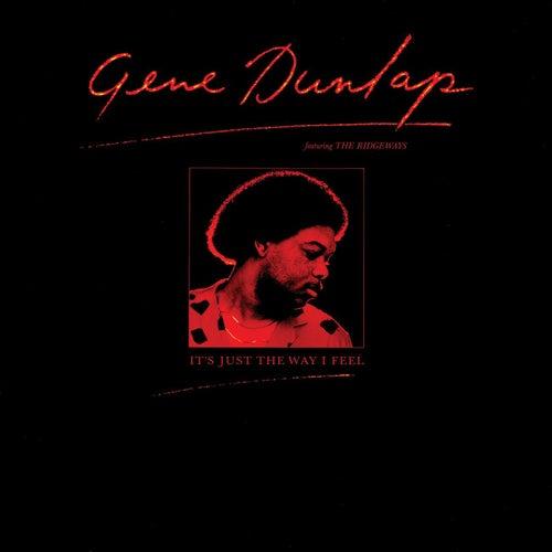 It's Just the Way I Feel (feat. The Ridgeways) by Gene Dunlap