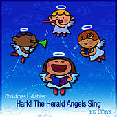 Christmas Lullabies: Hark! The Herald Angels Sing and Others by Christmas Lullabies