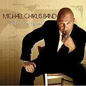 'Til I Come Home - Single by Michael Chiklis Band