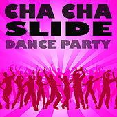 Cha Cha Slide Dance Party by Various Artists