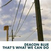 That's What We Can Do de Deacon Blue