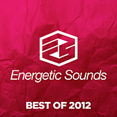 Energetic Sounds - Best Of 2012 by Various Artists