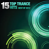 15 Top Trance Hits - Best Of 2012 de Various Artists