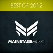 Mainstage Music - Best Of 2012 von Various Artists