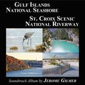 Gulf Islands National Seashore & St. Croix Scenic National Riverway Soundtrack Album de Jerome Gilmer