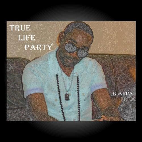 True Life Party by Kappa Flex