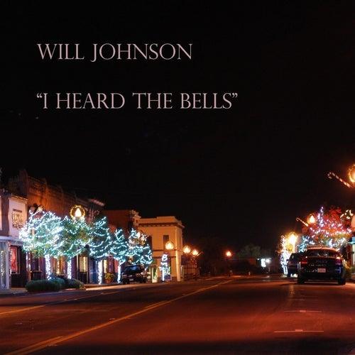 I Heard the Bells - Single by Will Johnson