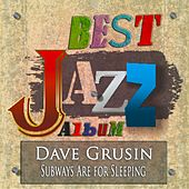 Subways Are for Sleeping (Best Jazz Album - Digitally Remastered) de Dave Grusin