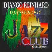 Djangology (Jazz Club Collection) de Django Reinhardt