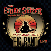 Don't Mess With A Big Band (Live) von Brian Setzer