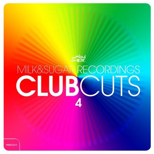Milk & Sugar Club Cuts Vol.4 by Various Artists